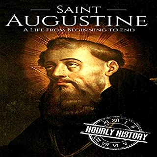 Saint Augustine     A Life From Beginning to End              By:                                                                                                                                 Hourly History                               Narrated by:                                                                                                                                 Mike Nelson                      Length: 1 hr and 1 min     Not rated yet     Overall 0.0