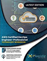 AWS Certified DevOps Engineer – Professional : Technology Workbook Front Cover