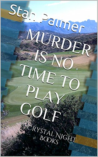 MURDER IS NO TIME TO PLAY GOLF: Crystal Night Books (English Edition)
