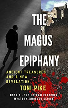 The Magus Epiphany: Ancient treasures and a new revelation (The Jotham Fletcher Mystery Thriller Series Book 3) by [Toni Pike]