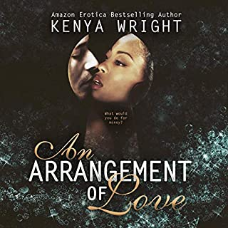 An Arrangement of Love                   By:                                                                                                                                 Kenya Wright                               Narrated by:                                                                                                                                 Angel Cochrane                      Length: 10 hrs and 5 mins     12 ratings     Overall 4.1