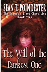 The Will of the Darkest One (The Dragon's Blood Chronicles) Paperback