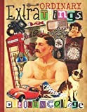 Extraordinary Things to Cut out and Collage (Vintage Edition): One-Sided Decorative Paper for Junk Journaling, Scrapbooking, Decoupage, Collages, ... of Authentic Ephemera, 325+ Vintage Images.