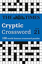 The Times Cryptic Crossword Book 21: 80 of the World s Most Famous Crossword Puzzles