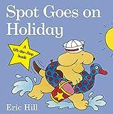 Spot Goes on Holiday (Spot - Original Lift The Flap) [Idioma Inglés]