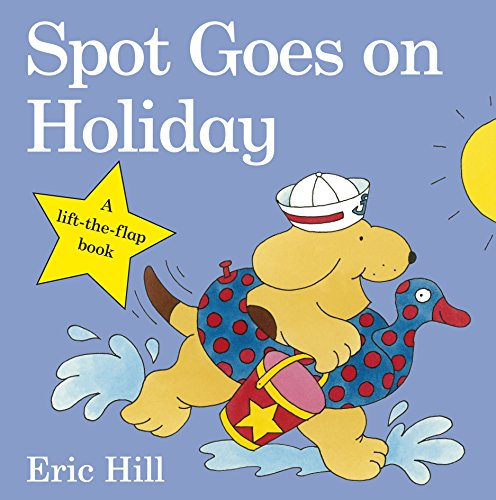 Spot Goes on Holiday (Spot - Original Lift The Flap) [Idioma Inglés]