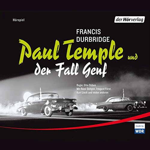 Paul Temple und der Fall Genf     Paul Temple 16              By:                                                                                                                                 Francis Durbridge                               Narrated by:                                                                                                                                 René Deltgen,                                                                                        Günther Ungeheuer                      Length: 3 hrs and 30 mins     Not rated yet     Overall 0.0
