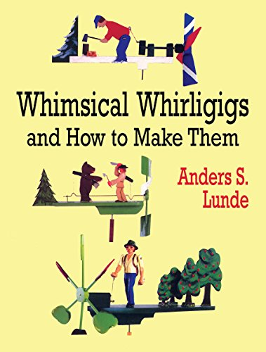 Whimsical Whirligigs (Woodworking Whirligigs)