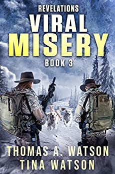 Viral Misery: Revelations- A Pandemic Thriller- Book 3 by [Thomas A. Watson, Tina Watson, Sabrina Jean]