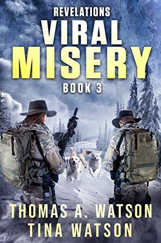 Viral Misery: Revelations- A Pandemic Thriller- Book 3 by [Thomas A. Watson, Tina Watson, Sabrina Jean]