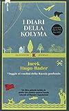 I diari della Kolyma. Viaggio ai confini della Russia profonda