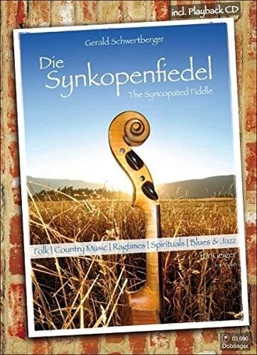 Die Synkopenfiedel: Folk-Country-Music, Ragtimes, Spirituals, Blues u. Jazz. Violine