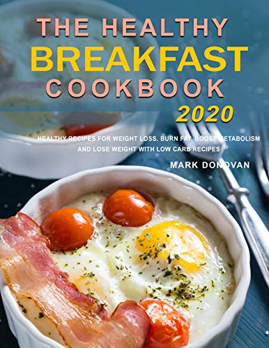 Healthy Breakfast Recipes : 70+ Nutrient Packed Recipes to Boost Your Mornings...Quick and Easy Cooking for Healthy Living (English Edition)