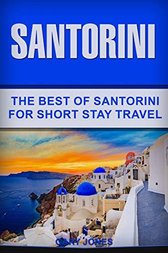 Santorini: The Best Of Santorini For Short Stay Travel: 32