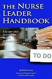 Nurse Leader Handbook: The Art and Science of Nurse Leadership