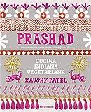 Prashad. Cucina indiana vegetariana...