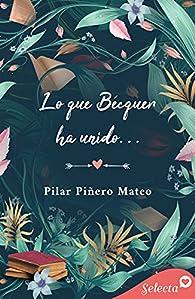 Lo que Bécquer ha unido... par Pilar Piñero