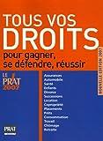 Tous vos droits - Pour gagner, se défendre, réussir - Prat Prisma Editions - 31/08/2006
