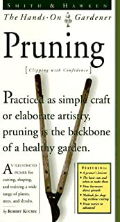 Smith & Hawken: Hands On Gardener: Pruning (Smith & Hawken the Hands-On Gardener)