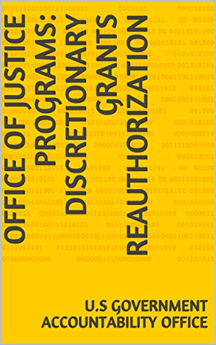 Office of Justice Programs: Discretionary Grants Reauthorization (English Edition)