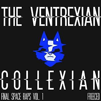 The Ventrexian Collexian: Final Space Raps, Vol. 1