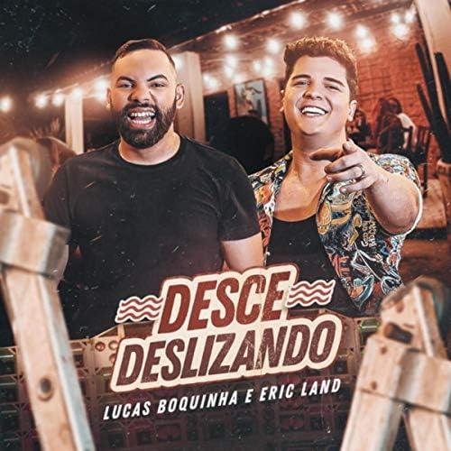 Lucas Boquinha & Eric Land