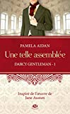Darcy Gentleman, Tome 1 - Une telle assemblée