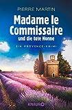 Madame le Commissaire und die tote Nonne: Ein Provence-Krimi (Ein Fall für Isabelle Bonnet, Band 5) - Pierre Martin