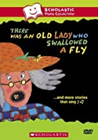 There Was an Old Lady Who Swallowed a Fly... and More Stories That Sing (Scholastic Video Collection)
