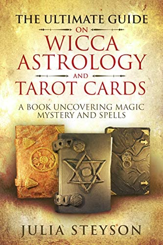The Ultimate Guide on Wicca Witchcraft Astrology and Tarot Cards A Book Uncovering Magic Mystery product image