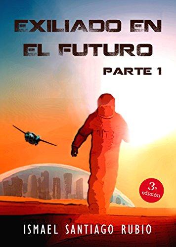 Exiliado en el futuro (Saga: Exiliado en el futuro nº 1)