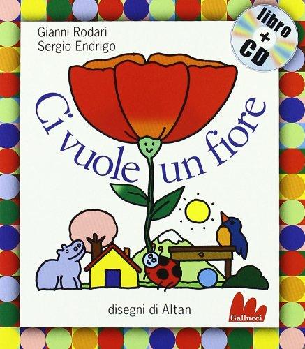 Ci vuole un fiore. Ediz. illustrata. Con CD Audio: Ci vuole un fiore + CD (small board book)