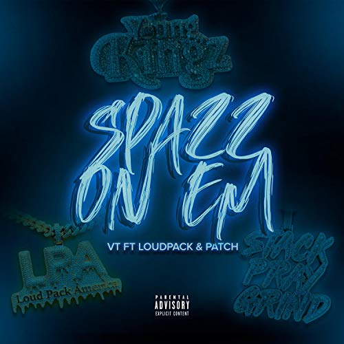 Spazz on Em (feat. LoudPack & Patch) [Explicit]