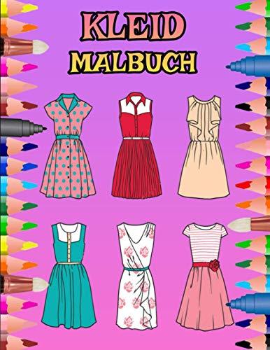 KLEID MALBUCH: 100 Seiten; Verschiedene Kleider, T-Shirts, Hüte, die Sie malen können ...