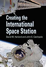 Creating the International Space Station (Springer Praxis Books)