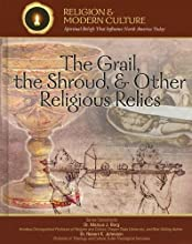 The Grail, the Shroud, & Other Religious Relics: Secrets & Ancient Mysteries