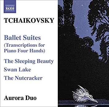 Tchaikovsky: Ballet Suites (Transcriptions for Piano 4 Hands)