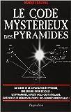 Le code mystérieux des pyramides de Robert Bauval ,Matthieu Farcot (Traduction) ( 6 février 2008 )