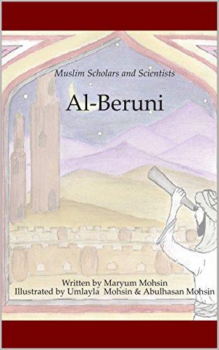 Al-Beruni (Muslim Scientists and Scholars Book 1) (English Edition)