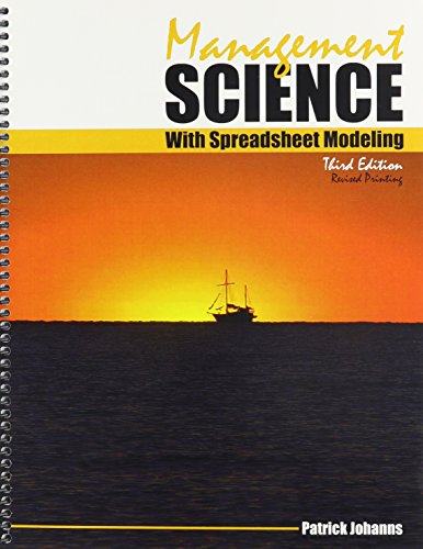 Compare Textbook Prices for Management Science with Spreadsheet Modeling 3 Edition ISBN 9780757597459 by Patrick Johanns