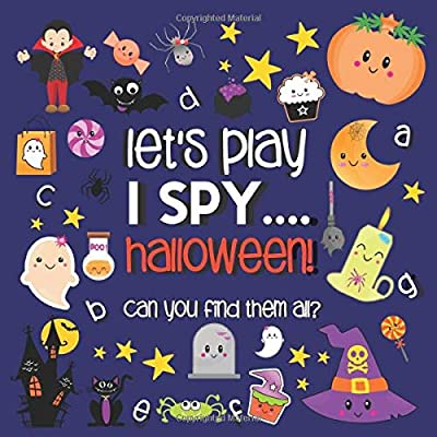 Let's Play.... I Spy Halloween!: A Fun Guessing Game Book for 2-5 Year Old's (Halloween Activity Book)