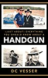 (Just About) Everything You Should Know About A Handgun - Dc Vesser