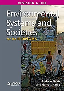 Environmental Systems and Societies for the IB Diploma Revision Guide: (International Baccalaureate Diploma)