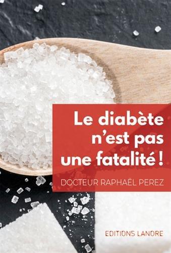 Le diabete n'est pas une fatalite (Santé pratique)