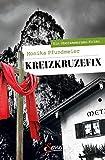 Kreizkruzefix: Ein Oberammergau-Krimi (Servus Krimi)