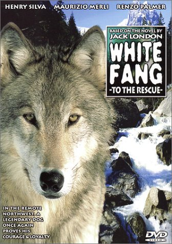 White Fang to the Rescue B00005B7BX Book Cover