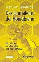 Das Einmaleins der Honigbiene: 66 x Wissen zum Mitreden und Weitererzaehlen