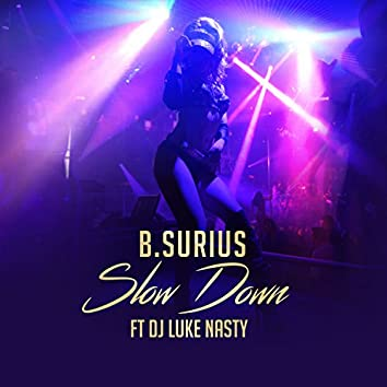 Slow Down (feat. DJ Luke Nasty)