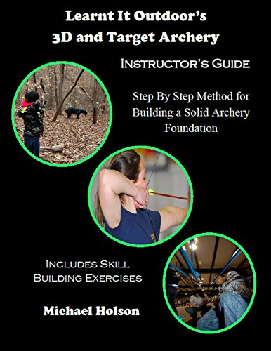 Learnt It Outdoor's 3D and Target Archery Instructors Guide (English Edition)