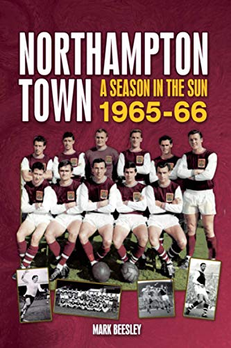 Northampton Town: A Season in the Sun 1965-66